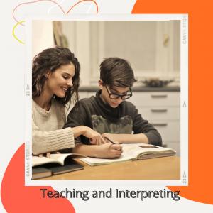teaching and interpreting